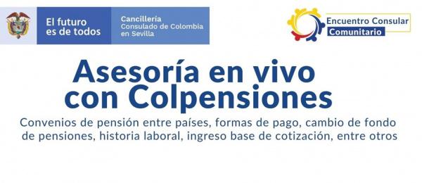 """Consulado General de Colombia en Sevilla realizará el Facebook Live """"Asesoría en vivo con Colpensiones"""" el próximo 22 de abril de 2021"""