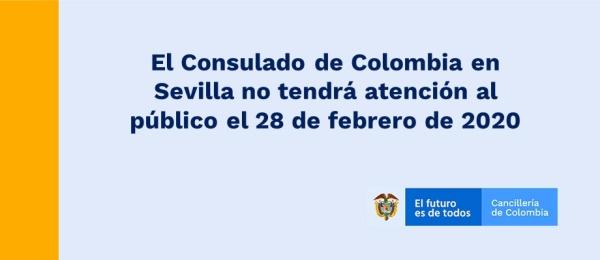 El Consulado de Colombia en Sevilla no tendrá atención al público el 28 de febrero